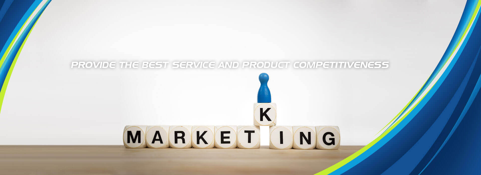 Provide The Best Service And Product Competitiveness